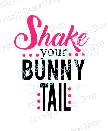 shake your bunny tail easter svg dxf png chrissy 39 s. Black Bedroom Furniture Sets. Home Design Ideas