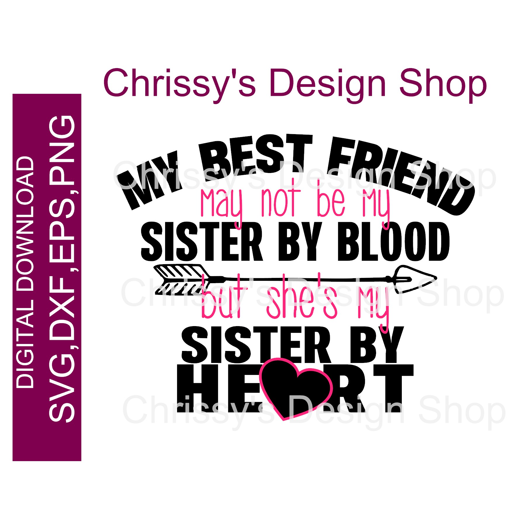Best Friend Sister By Heart Svg Dxf Png Chrissy S Design Shop