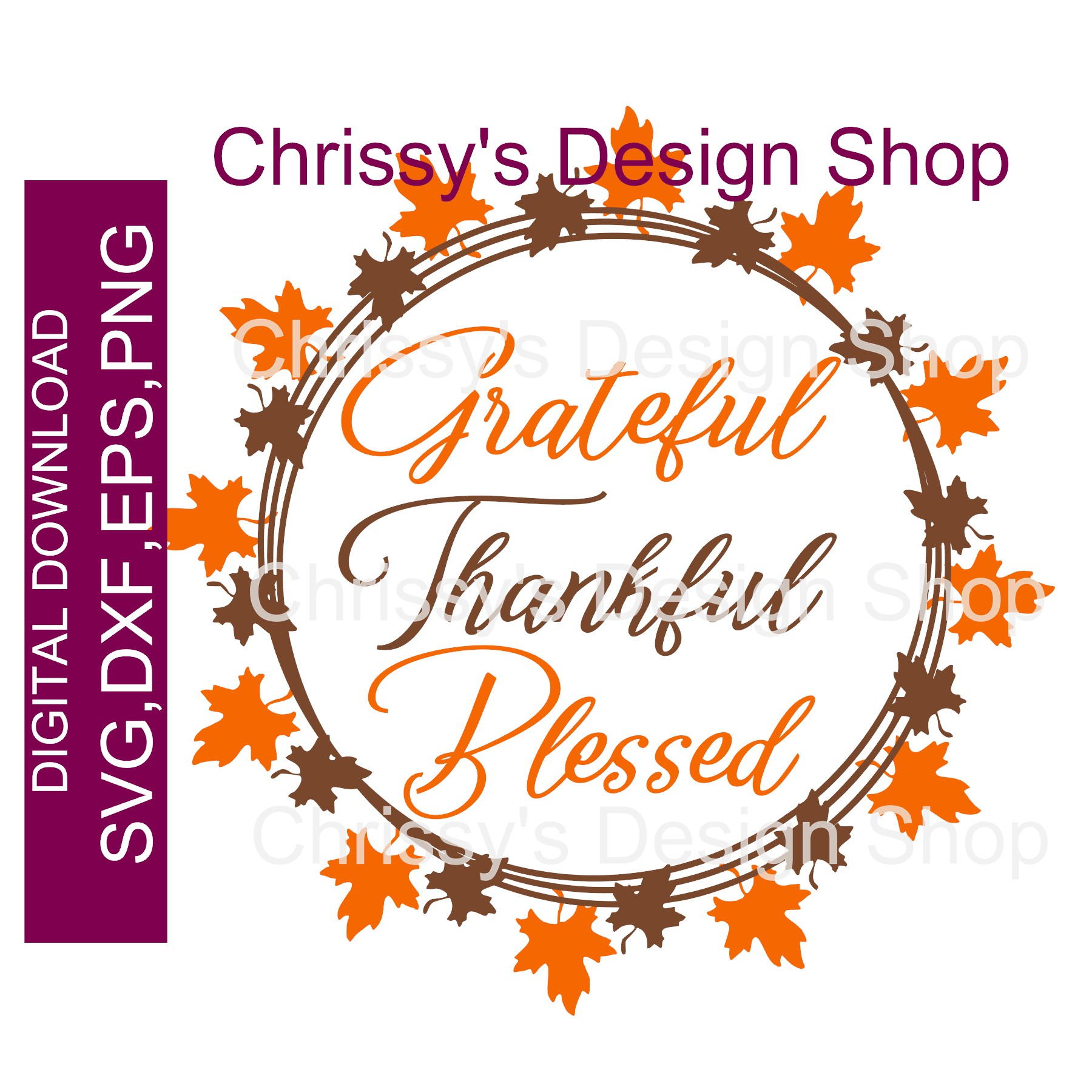 Greatful Thankful Blessed Holiday Svg Dxf Eps Chrissy S Design Shop